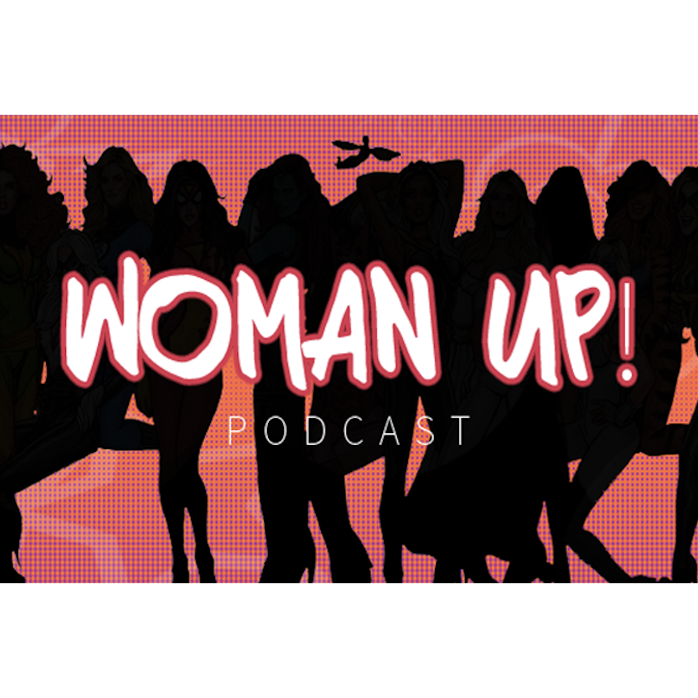 Woman Up! Podcast